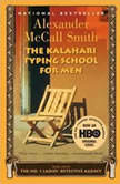 The Kalahari Typing School for Men, Alexander McCall Smith