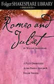 Romeo and Juliet The Fully Dramatized Audio Edition, William Shakespeare