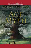Age of Myth, Michael J. Sullivan
