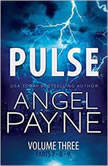 Pulse The Bolt Saga Volume 3: Parts 7, 8 & 9, Angel Payne