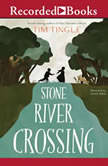 Stone River Crossing, Tim Tingle