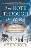 The Note Through the Wire The Incredible True Story of a Prisoner of War and a Resistance Heroine, Doug Gold