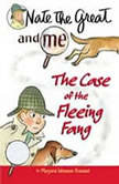 Nate the Great and Me The Case of the Fleeing Fang, Marjorie Weinman Sharmat
