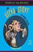 The Gecko and Sticky: The Power Potion, Wendelin Van Draanen