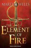 The Element of Fire, Martha Wells
