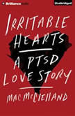 Irritable Hearts A PTSD Love Story, Mac McClelland