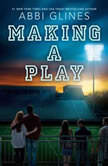 Making a Play, Abbi Glines