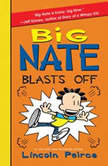 Big Nate Blasts Off, Lincoln Peirce