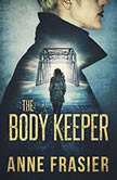 The Body Keeper, Anne Frasier