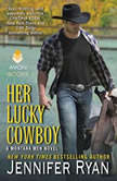 Her Lucky Cowboy A Montana Men Novel, Jennifer Ryan