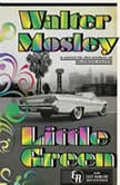 Little Green An Easy Rawlins Mystery, Walter Mosley