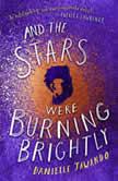 And the Stars Were Burning Brightly, Danielle Jawando