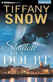 Shadow of a Doubt, Tiffany Snow