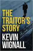 The Traitor's Story, Kevin Wignall