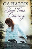 Good Time Coming, C.S. Harris