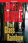 The Glass Rainbow A Dave Robicheaux Novel, James Lee Burke