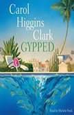 Gypped, Carol Higgins Clark