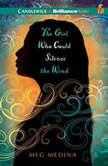 The Girl Who Could Silence the Wind, Meg Medina