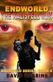 Endworld: The Kalispell Run, David L. Robbins