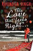 This Love that Feels Right, Ravinder Singh