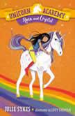 Unicorn Academy #7: Rosa and Crystal, Julie Sykes