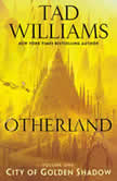 City of Golden Shadow Otherland Book 1, Tad Williams