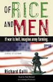 Of Rice and Men A Novel of Vietnam, Richard Galli