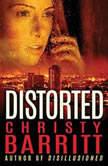 Distorted, Christy Barritt