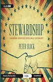 Stewardship Choosing Service over Self-Interest, Peter Block