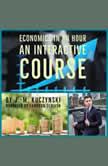 Economics in an Hour: An Interactive Course, J.-M. Kuczynski