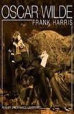 Oscar Wilde, Frank Harris