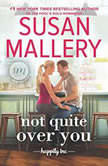 Not Quite Over You (Happily Inc), Susan Mallery