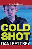 Cold Shot, Dani Pettrey