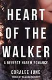 Heart of the Walker, Coralee June