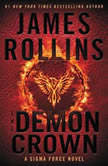 The Demon Crown A Sigma Force Novel, James Rollins