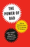 The Power of Bad How the Negativity Effect Rules Us and How We Can Rule It, John Tierney
