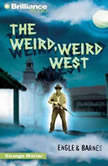 The Weird, Weird West, Engle