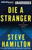 Die a Stranger An Alex McKnight Novel, Steve Hamilton