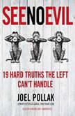 See No Evil 19 Hard Truths the Left Can't Handle, Joel B. Pollak