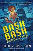 Bash Bash Revolution, Douglas Lain