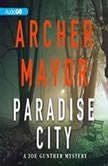 Paradise City A Joe Gunther Novel, Archer Mayor