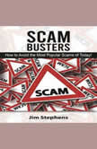 Scam Busters How to Avoid the Most Popular Scams of Today!, Jim Stephens