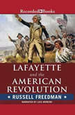Lafayette and the American Revolution, Russell Freedman