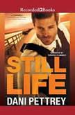 Still Life, Dani Pettrey