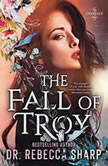 The Fall of Troy, Dr. Rebecca Sharp