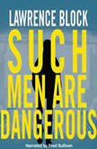 Such Men Are Dangerous A Novel of Violence, Lawrence Block