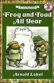 Frog and Toad All Year, Arnold Lobel