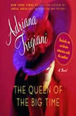 The Queen of the Big Time, Adriana Trigiani