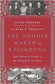 The Noodle Maker of Kalimpong The Untold Story of My Struggle for Tibet, Gyalo Thondup; Anne F. Thurston