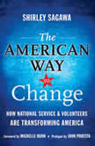 The American Way to Change How National Service and Volunteers Are Transforming America, Shirley Sagawa